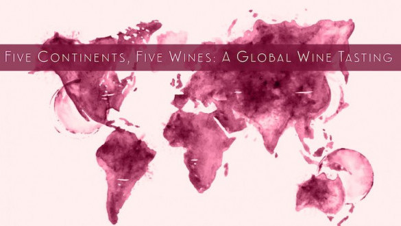 Five Continents, Five Wines: A Global Wine Tasting