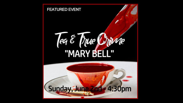 Tea and True Crime: Mary Bell